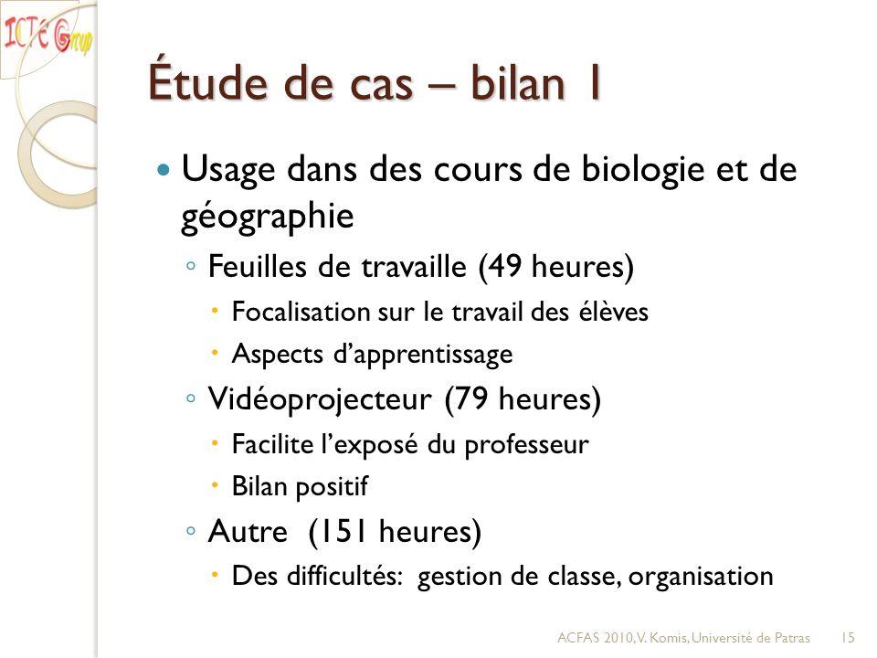 Étude de cas – bilan 1 Usage dans des cours de biologie et de géographie Feuilles de travaille (49 heures) Focalisation sur le travail des élèves Aspe