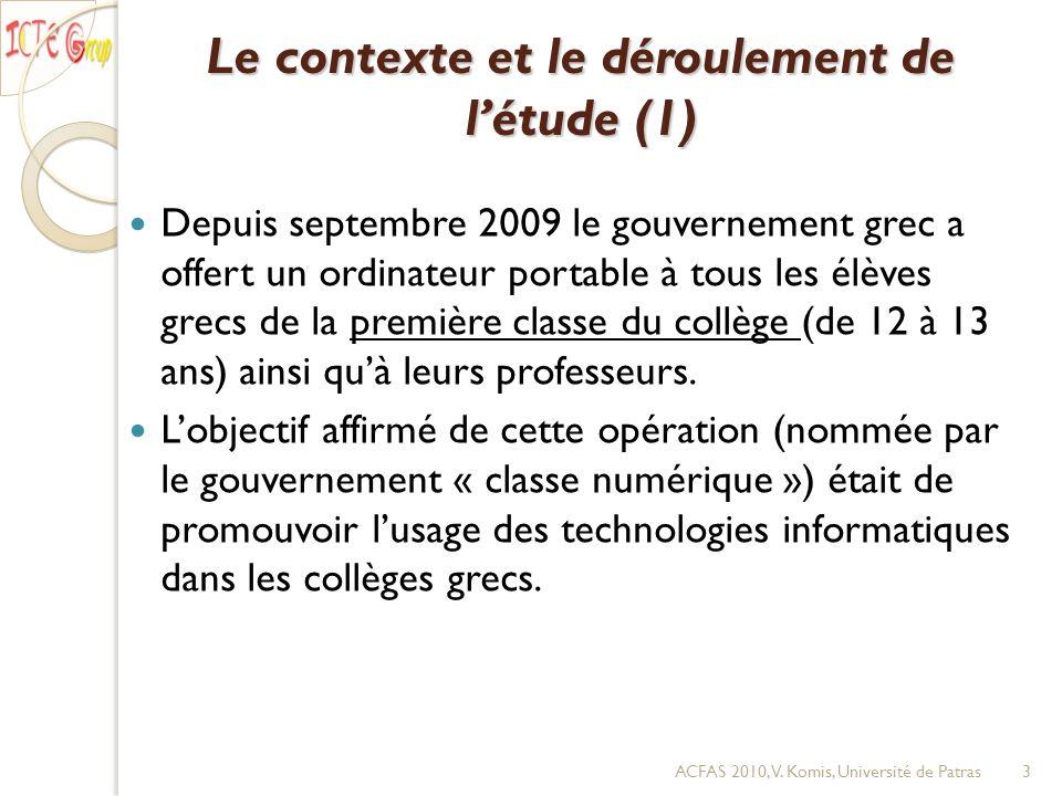 Le contexte et le déroulement de létude (1) Depuis septembre 2009 le gouvernement grec a offert un ordinateur portable à tous les élèves grecs de la p