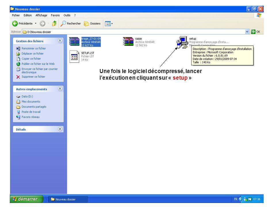Une fois le logiciel décompressé, lancer lexécution en cliquant sur « setup »