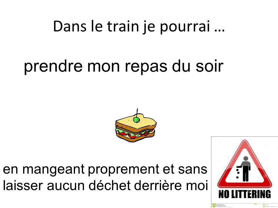 Dans le train je pourrai … prendre mon repas du soir en mangeant proprement et sans laisser aucun déchet derrière moi