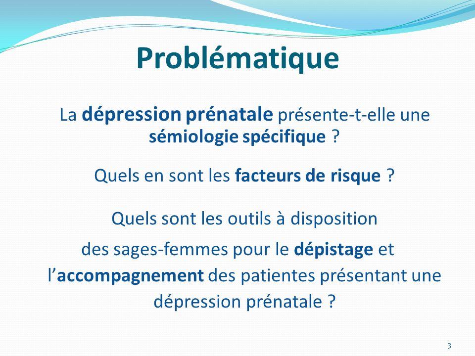 La dépression prénatale présente-t-elle une sémiologie spécifique .