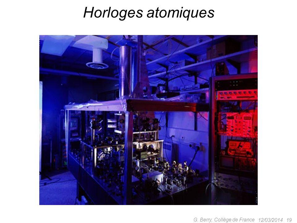 12/03/201419 G. Berry, Collège de France Horloges atomiques