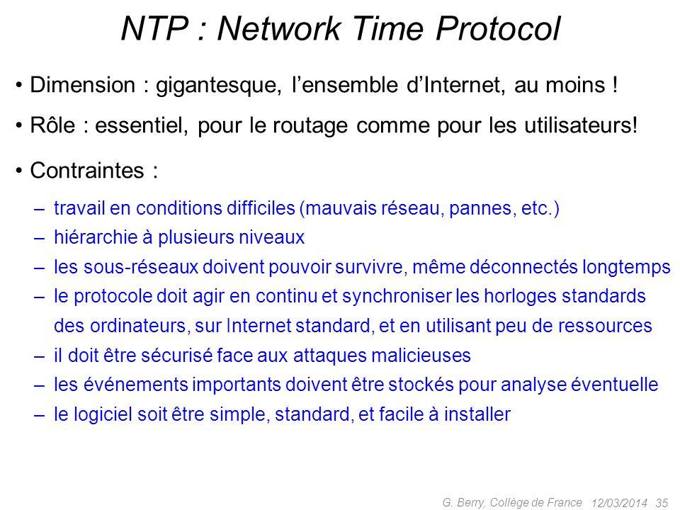 12/03/201434 G. Berry, Collège de France Un exemple extrême, le LHC Le projet WhiteRabbit du CERN synchronise les horloges à 10 km de distance à ~80 p