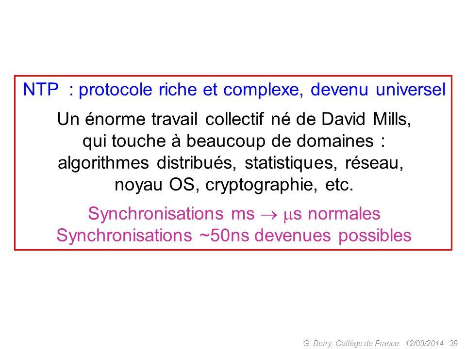 Associations permanentes ou éphémères, symétriques ou asymétriques (client serveur) 12/03/2014 38 G. Berry, Collège de France Fonctionnement global de