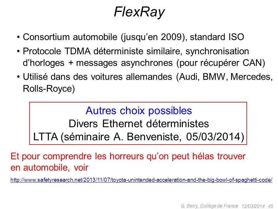 Ferroviaire –interlocking, contrôle local et distant, conduite automatique, diagnostic, tout au niveau SIL4 (Thales) 12/03/2014 44 G. Berry, Collège d