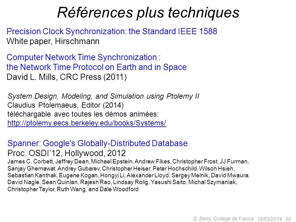 12/03/2014 49 G. Berry, Collège de France Références sur le temps en général Le temps (qui passe ?) Etienne Klein, Bayard (2013) Le facteur temps ne s