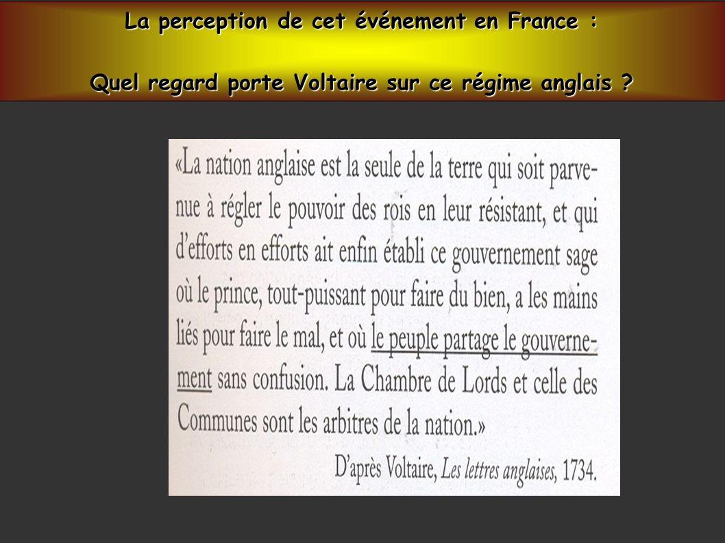 La perception de cet événement en France : Quel regard porte Voltaire sur ce régime anglais ?