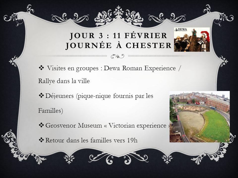 JOUR 3 : 11 FÉVRIER JOURNÉE À CHESTER Visites en groupes : Dewa Roman Experience / Rallye dans la ville Déjeuners (pique-nique fournis par les Famille