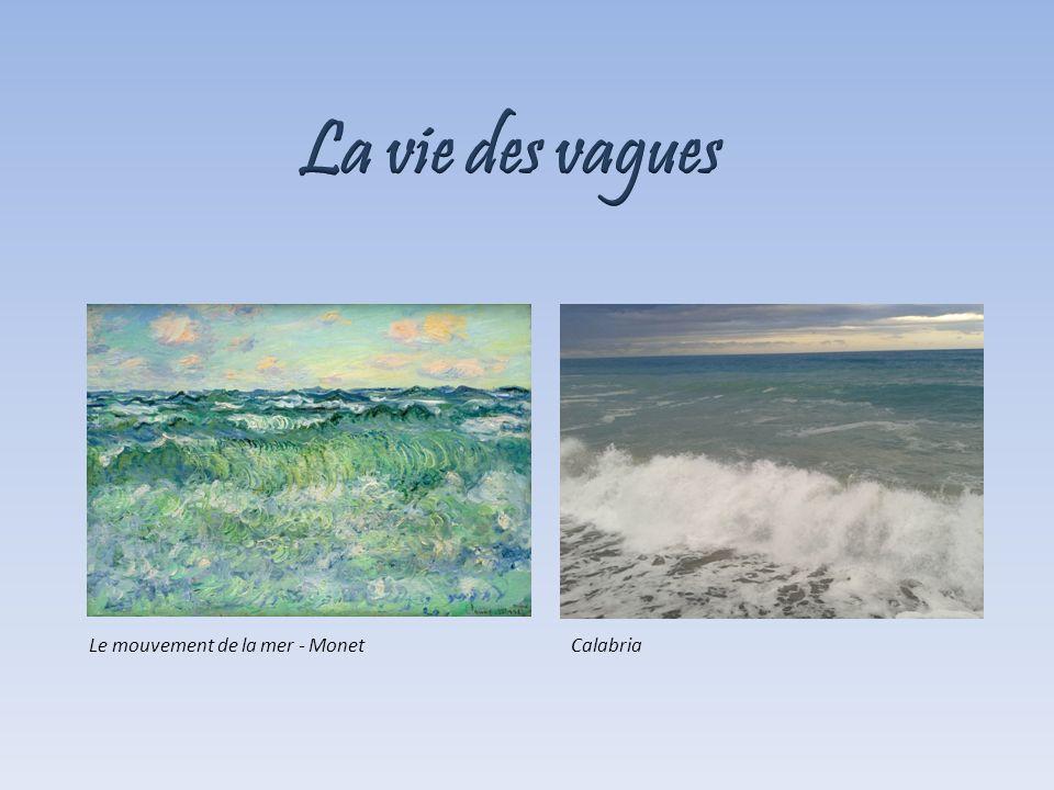 CalabriaLe mouvement de la mer - Monet