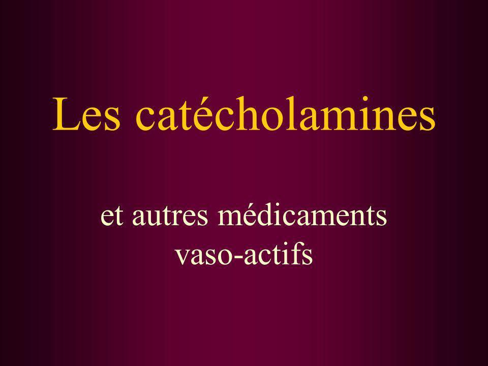 Les catécholamines et autres médicaments vaso-actifs
