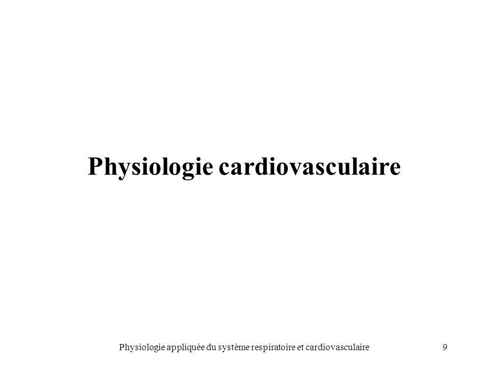 9Physiologie appliquée du système respiratoire et cardiovasculaire Physiologie cardiovasculaire