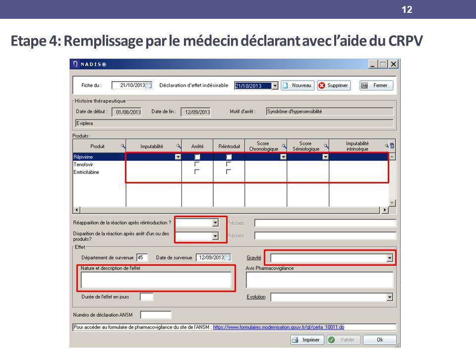 12 Etape 4: Remplissage par le médecin déclarant avec laide du CRPV