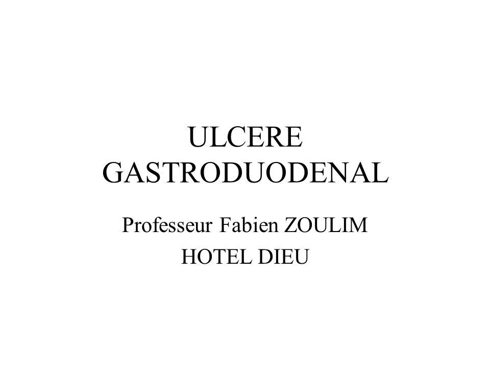 ULCERE GASTRODUODENAL Professeur Fabien ZOULIM HOTEL DIEU