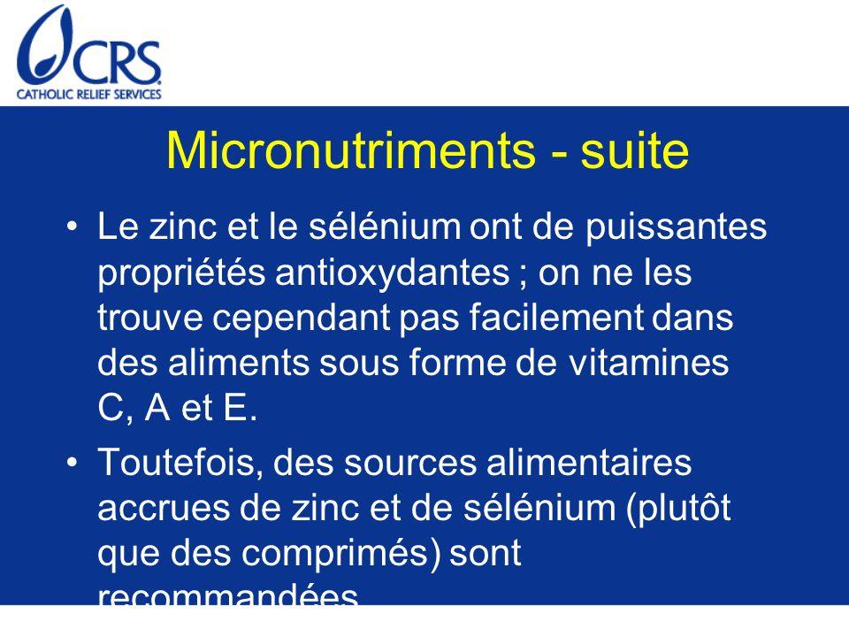 Micronutriments - suite Le zinc et le sélénium ont de puissantes propriétés antioxydantes ; on ne les trouve cependant pas facilement dans des aliments sous forme de vitamines C, A et E.