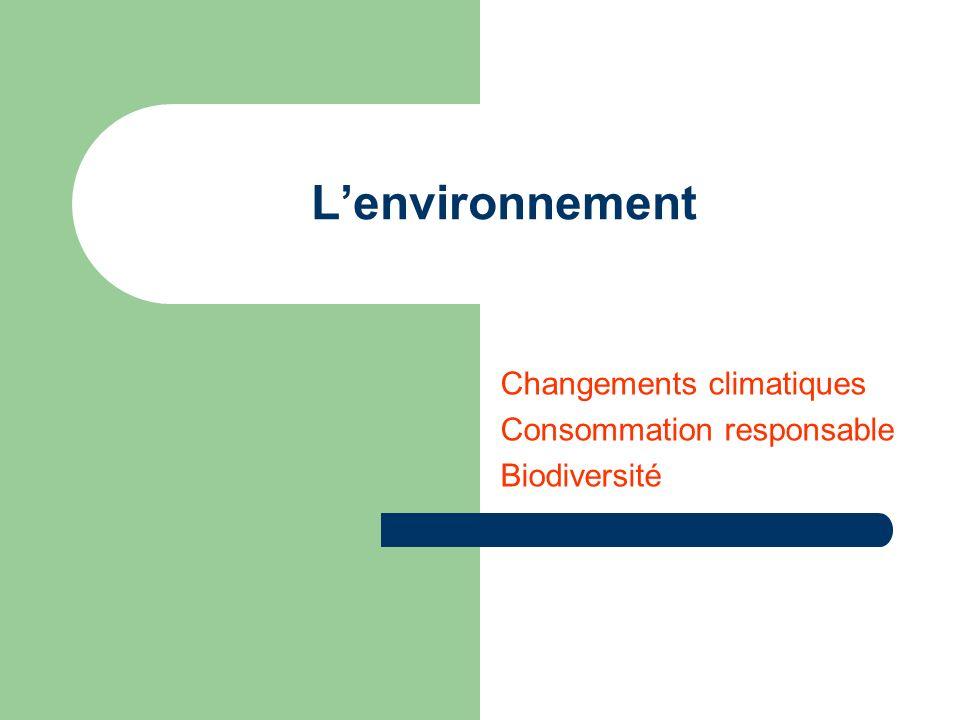 Lenvironnement Changements climatiques Consommation responsable Biodiversité