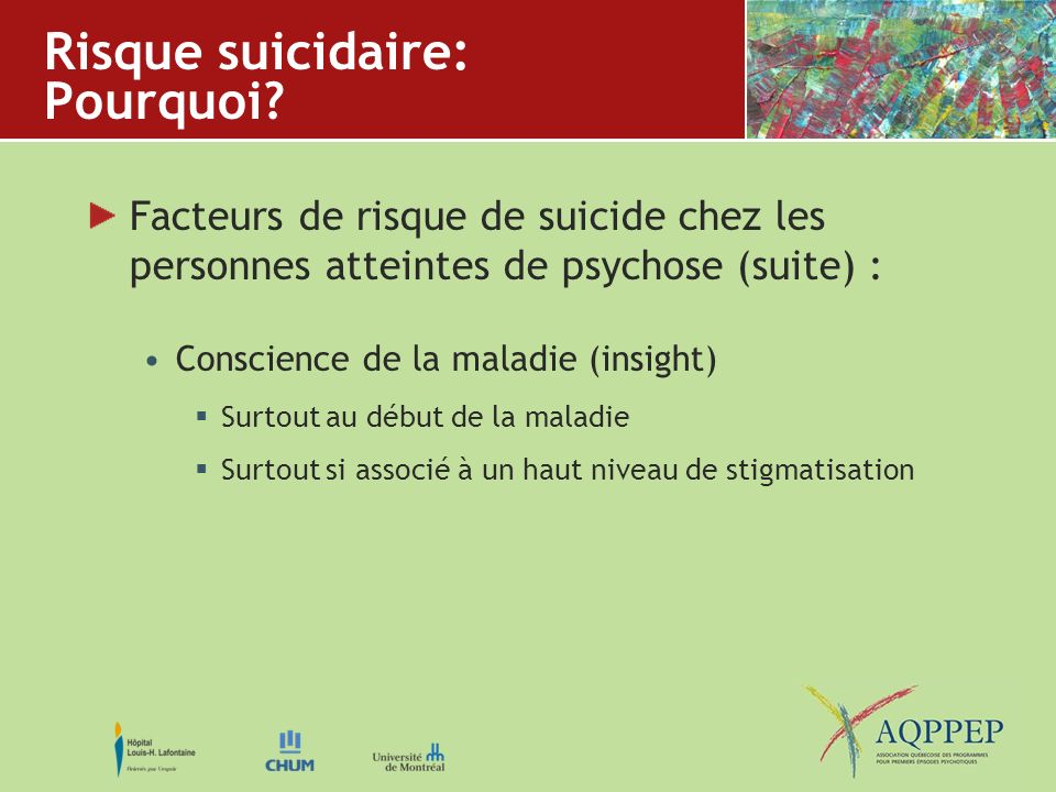 Risque suicidaire: Pourquoi? Facteurs de risque de suicide chez les personnes atteintes de psychose (suite) : Conscience de la maladie (insight) Surto
