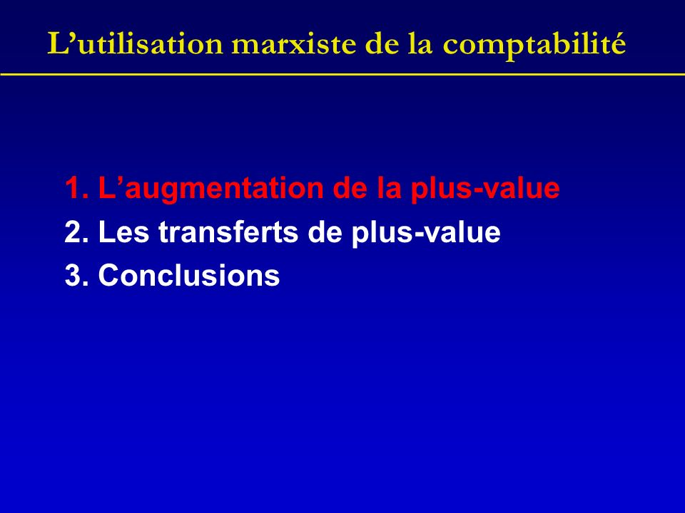 Lutilisation marxiste de la comptabilité Cet avantage a été supprimé lorsque les socialistes sont revenus au gouvernement (en 1991).