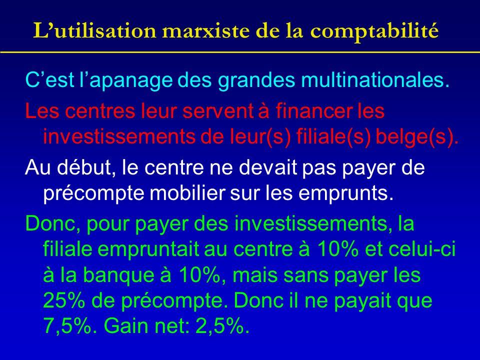 Lutilisation marxiste de la comptabilité Cest lapanage des grandes multinationales. Les centres leur servent à financer les investissements de leur(s)