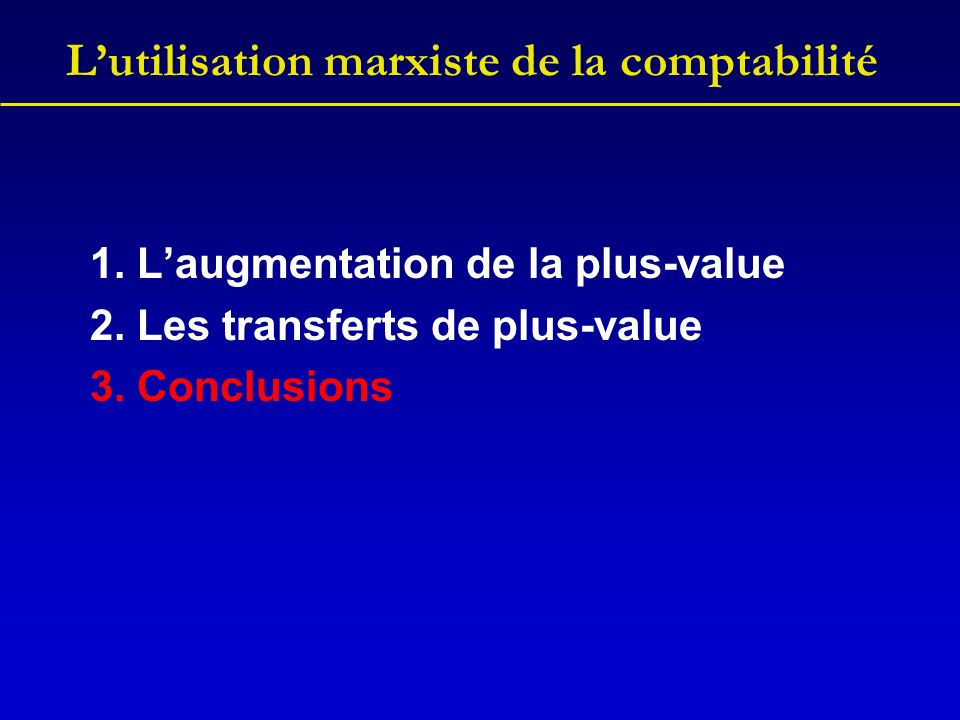 Lutilisation marxiste de la comptabilité 1.Laugmentation de la plus-value 2.