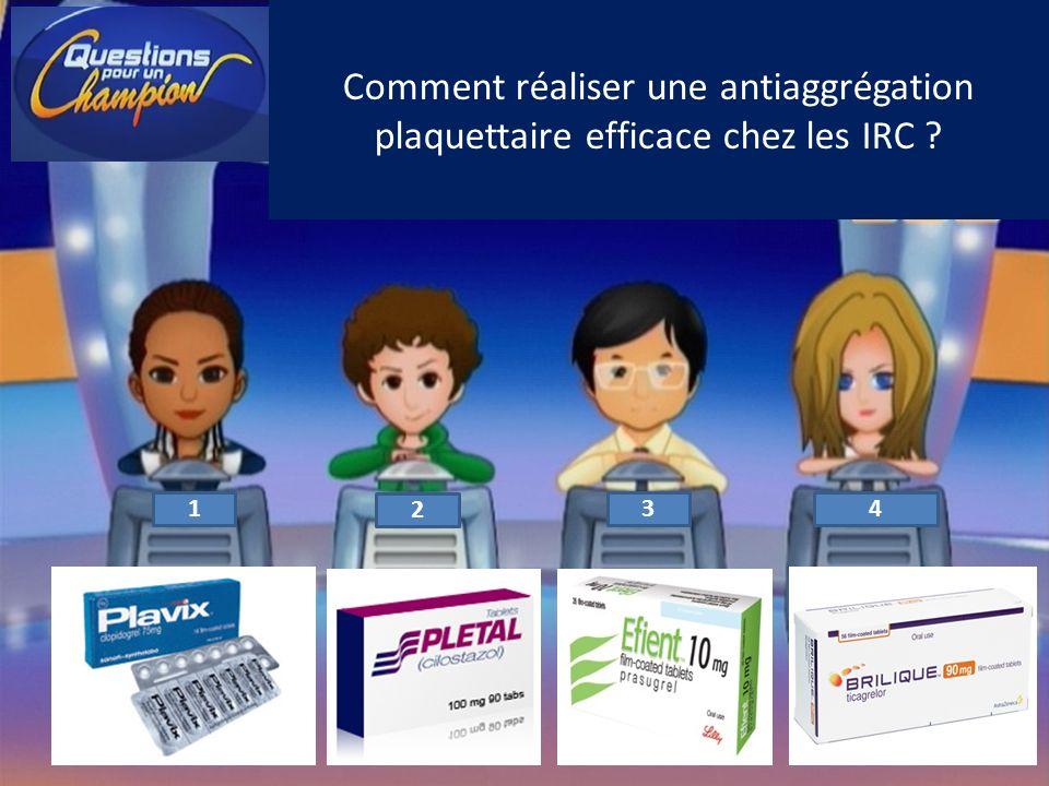 Comment réaliser une antiaggrégation plaquettaire efficace chez les IRC ? 1 2 34