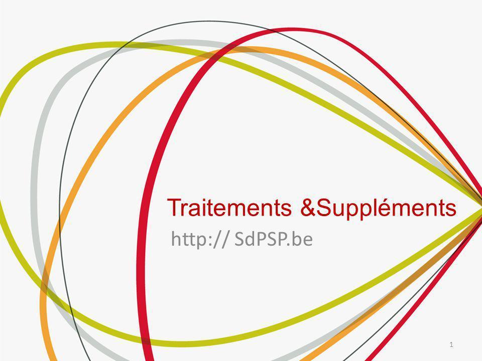 Traitements &Suppléments http:// SdPSP.be 1