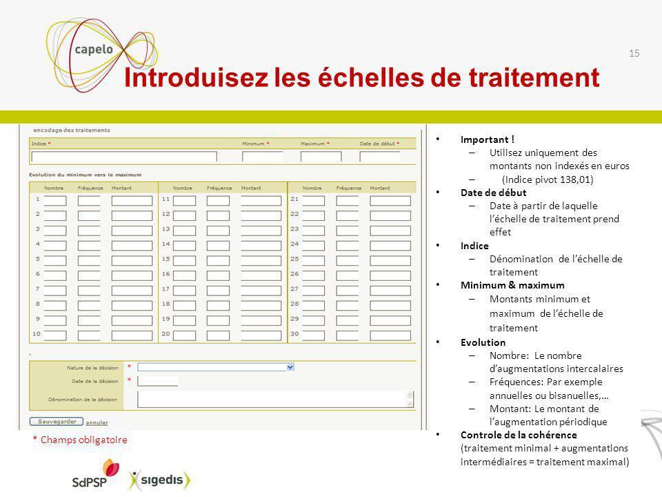 Introduisez les échelles de traitement Important ! – Utilisez uniquement des montants non indexés en euros – (Indice pivot 138,01) Date de début – Dat