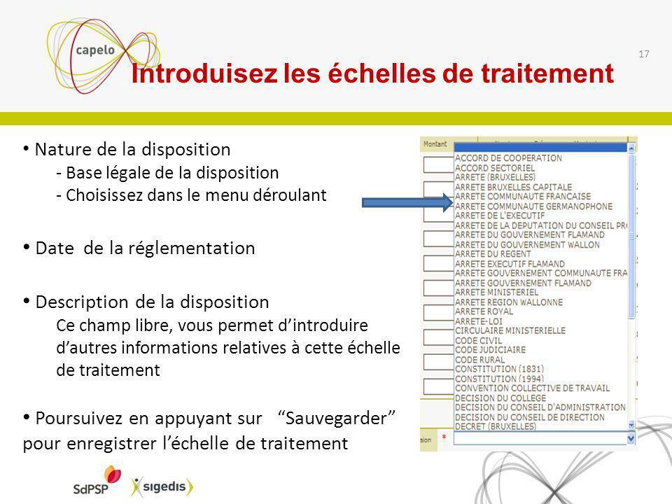 17 Nature de la disposition - Base légale de la disposition - Choisissez dans le menu déroulant Date de la réglementation Description de la dispositio