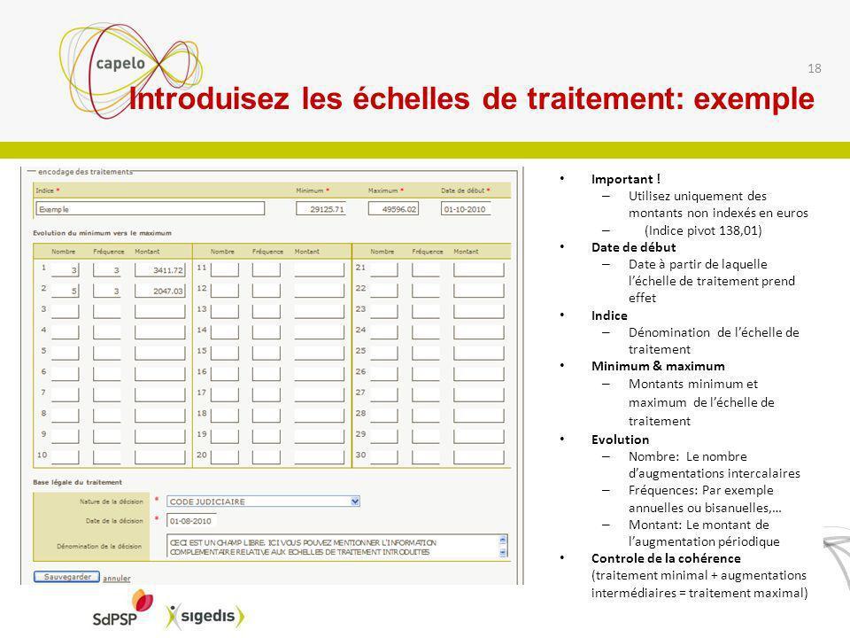 1 18 Introduisez les échelles de traitement: exemple Important ! – Utilisez uniquement des montants non indexés en euros – (Indice pivot 138,01) Date