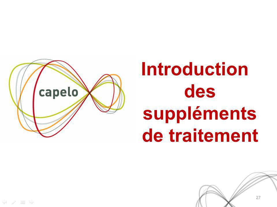 Introduction des suppléments de traitement 27