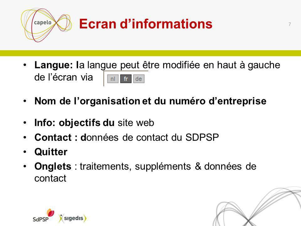 Ecran dinformations Langue: la langue peut être modifiée en haut à gauche de lécran via Nom de lorganisation et du numéro dentreprise Info: objectifs