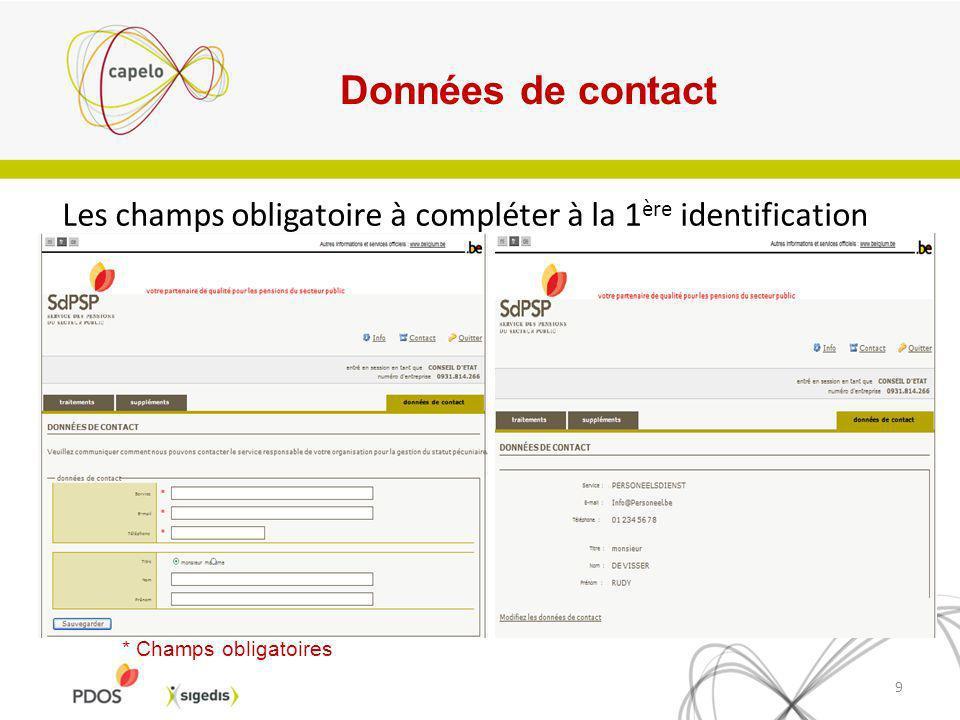 Les champs obligatoire à compléter à la 1 ère identification 9 * Champs obligatoires