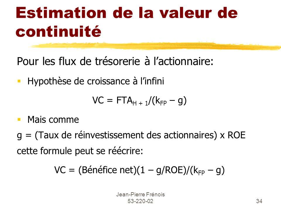 Jean-Pierre Frénois 53-220-0234 Estimation de la valeur de continuité Pour les flux de trésorerie à lactionnaire: Hypothèse de croissance à linfini VC
