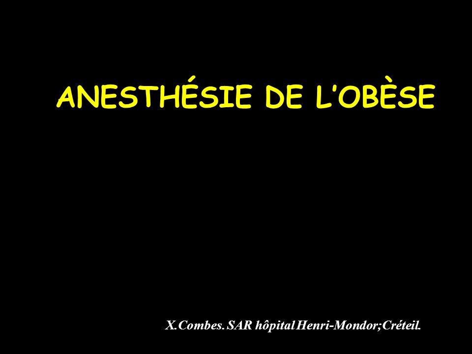 ANESTHÉSIE DE LOBÈSE X.Combes. SAR hôpital Henri-Mondor;Créteil.