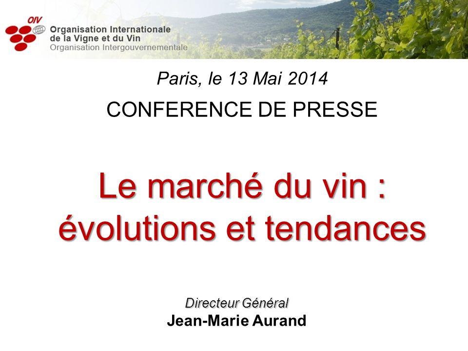 Paris, le 13 Mai 2014 CONFERENCE DE PRESSE Le marché du vin : évolutions et tendances évolutions et tendances Directeur Général Jean-Marie Aurand