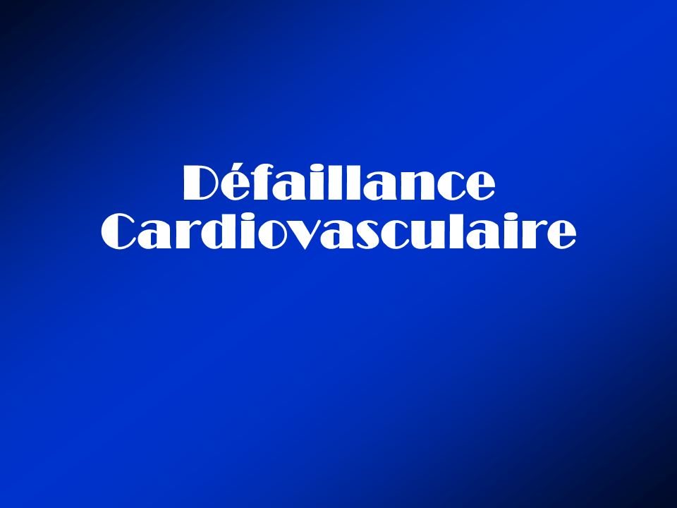 Défaillance Cardiovasculaire