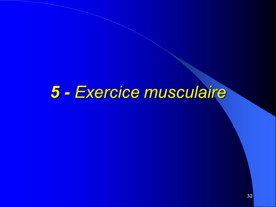32 5 - Exercice musculaire