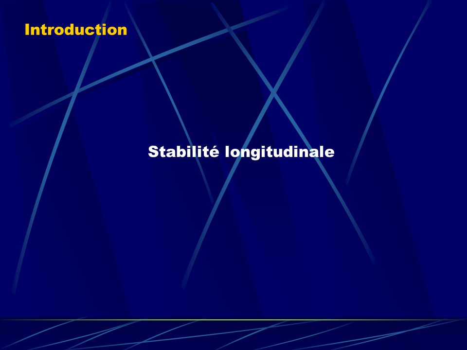 Stabilité longitudinale Introduction