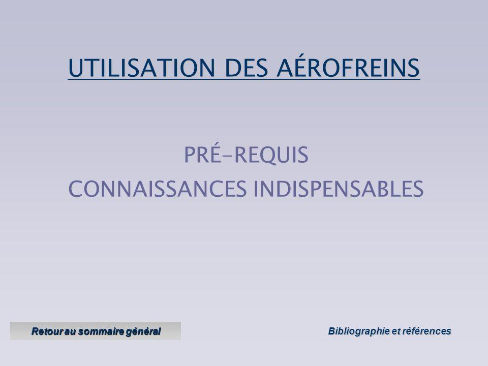 UTILISATION DES AÉROFREINS Objectifs : savoir modifier sa trajectoire à vitesse constante Version 1 Version 1 – juillet 2006 savoir modifier sa vitess