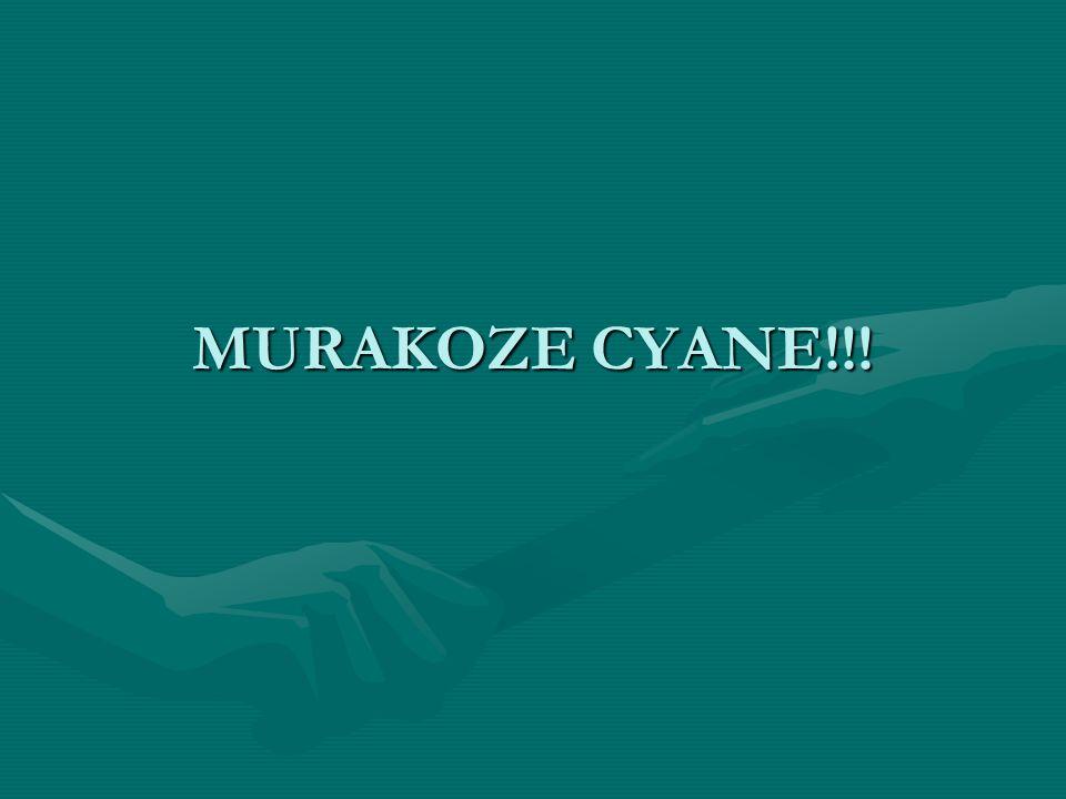 MURAKOZE CYANE!!!