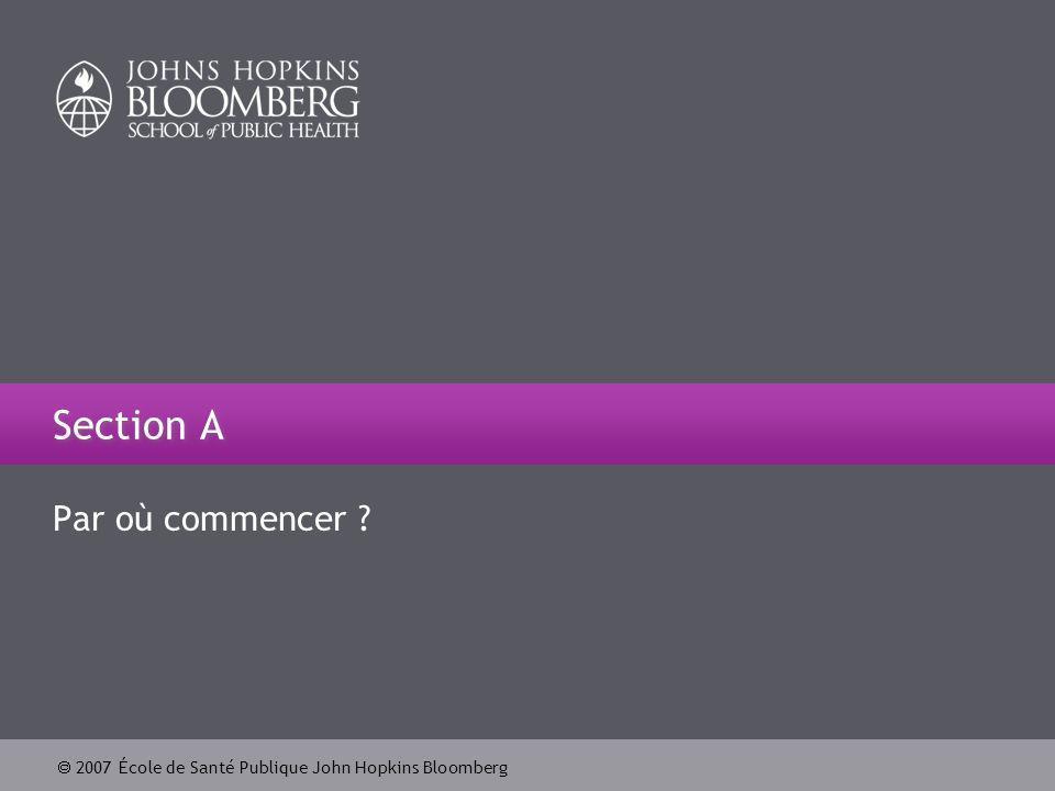 2007 École de Santé Publique John Hopkins Bloomberg 17 Une communication efficace avec les décisionnaires Préparez une proposition daugmentation des taxes en travaillant en étroite collaboration avec : le Ministre de la santé, les économistes.