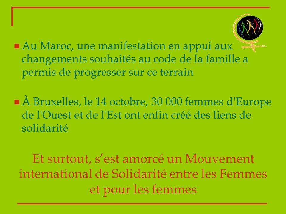 Au Maroc, une manifestation en appui aux changements souhaités au code de la famille a permis de progresser sur ce terrain À Bruxelles, le 14 octobre,