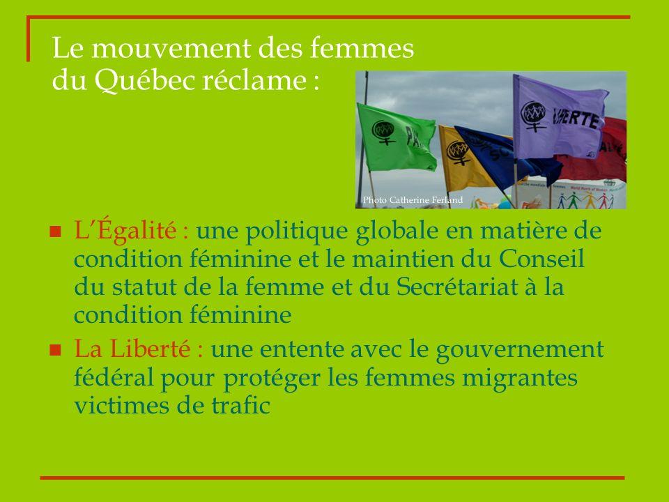 Photo Catherine Ferland LÉgalité : une politique globale en matière de condition féminine et le maintien du Conseil du statut de la femme et du Secrét