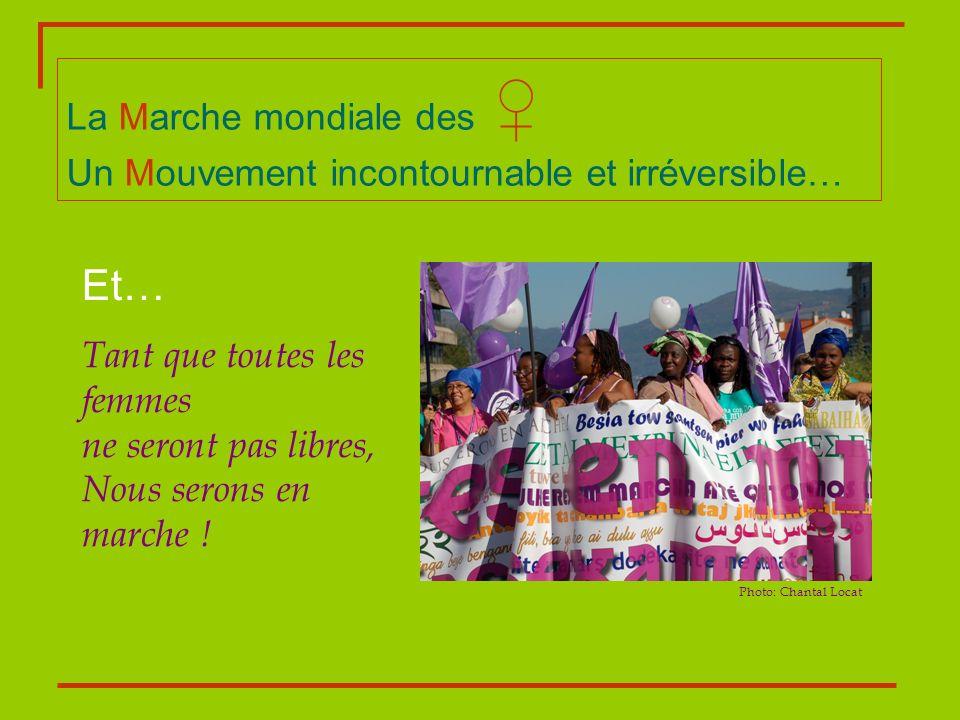 La Marche mondiale des Un Mouvement incontournable et irréversible… Et… Tant que toutes les femmes ne seront pas libres, Nous serons en marche ! Photo