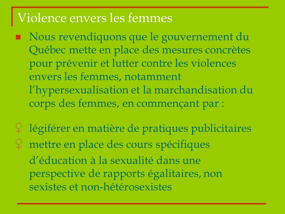 Violence envers les femmes Nous revendiquons que le gouvernement du Québec mette en place des mesures concrètes pour prévenir et lutter contre les vio