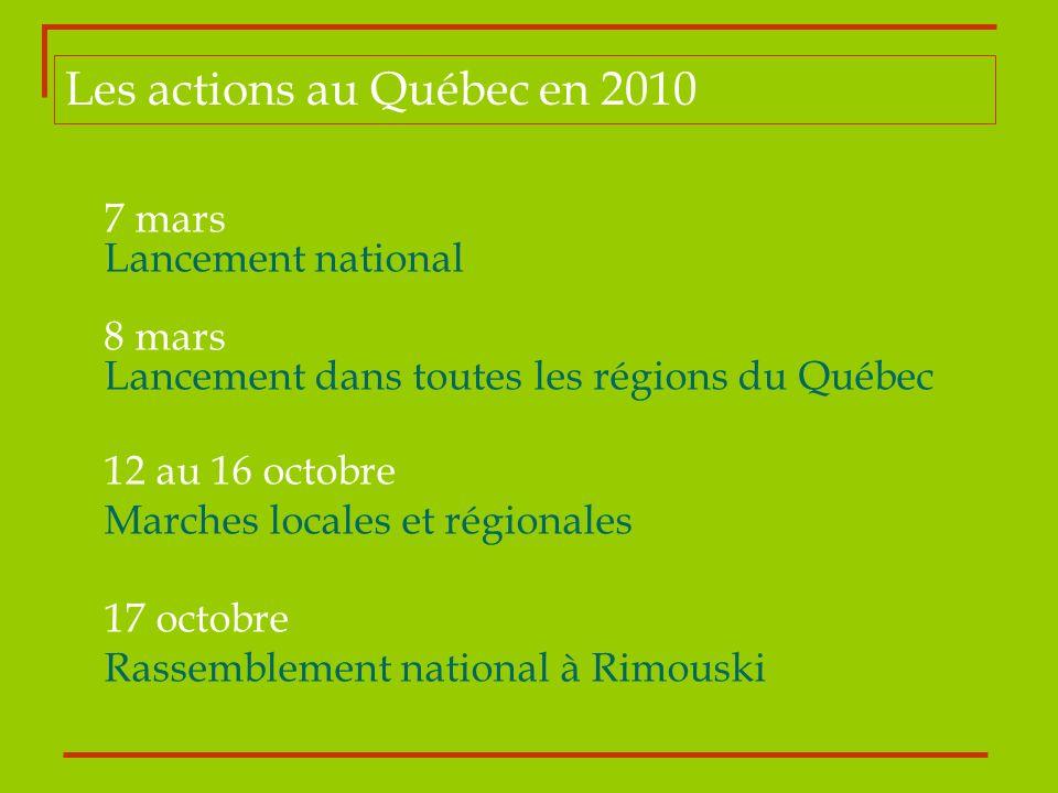 7 mars Lancement national 8 mars Lancement dans toutes les régions du Québec 12 au 16 octobre Marches locales et régionales 17 octobre Rassemblement n