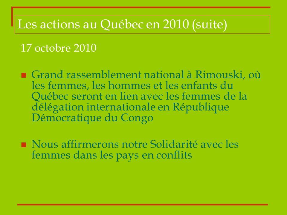 17 octobre 2010 Grand rassemblement national à Rimouski, où les femmes, les hommes et les enfants du Québec seront en lien avec les femmes de la délég