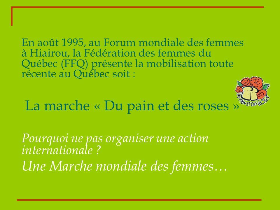En août 1995, au Forum mondiale des femmes à Hiairou, la Fédération des femmes du Québec (FFQ) présente la mobilisation toute récente au Québec soit :