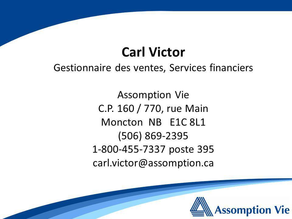 Carl Victor Gestionnaire des ventes, Services financiers Assomption Vie C.P.