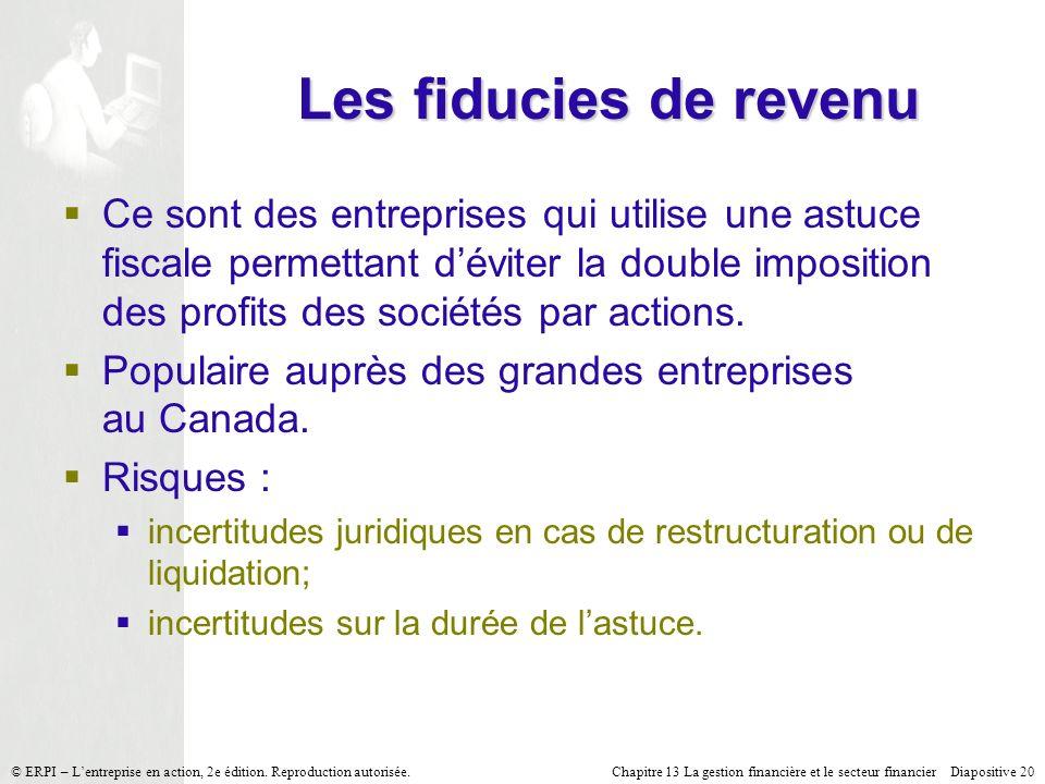 Chapitre 13 La gestion financière et le secteur financier Diapositive 20 © ERPI – Lentreprise en action, 2e édition.