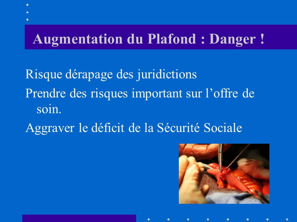 Augmentation du Plafond : Danger .